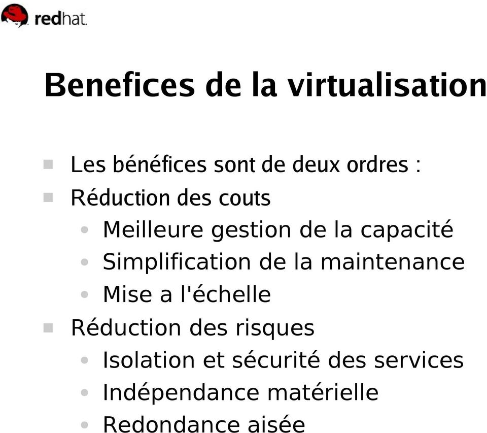 Simplification de la maintenance Mise a l'échelle Réduction des