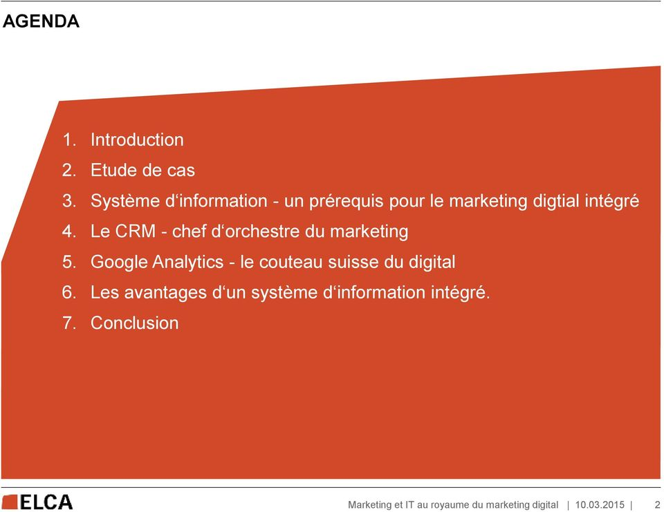 intégré 4. Le CRM - chef d orchestre du marketing 5.