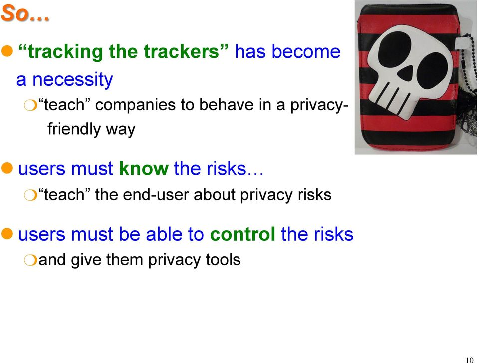 know the risks teach the end-user about privacy risks l