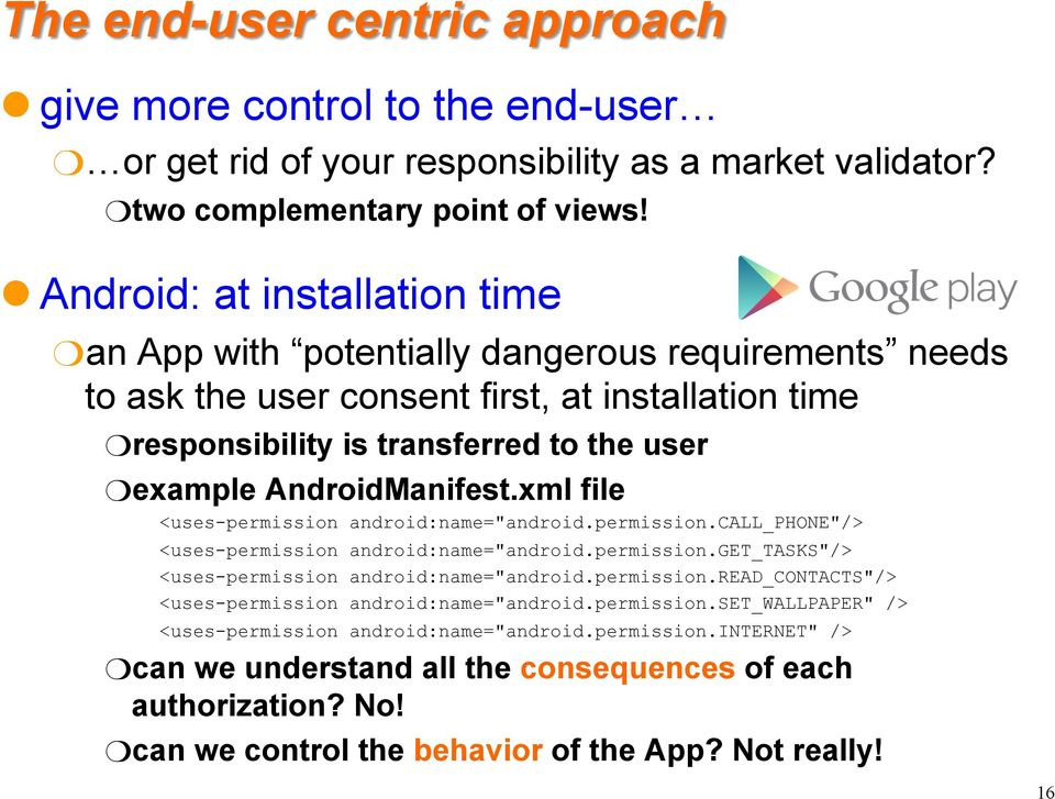 "AndroidManifest.xml file <uses-permission android:name=""android.permission.call_phone""/> <uses-permission android:name=""android.permission.get_tasks""/> <uses-permission android:name=""android."