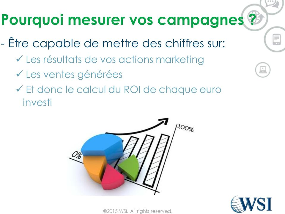Les résultats de vos actions marketing Les