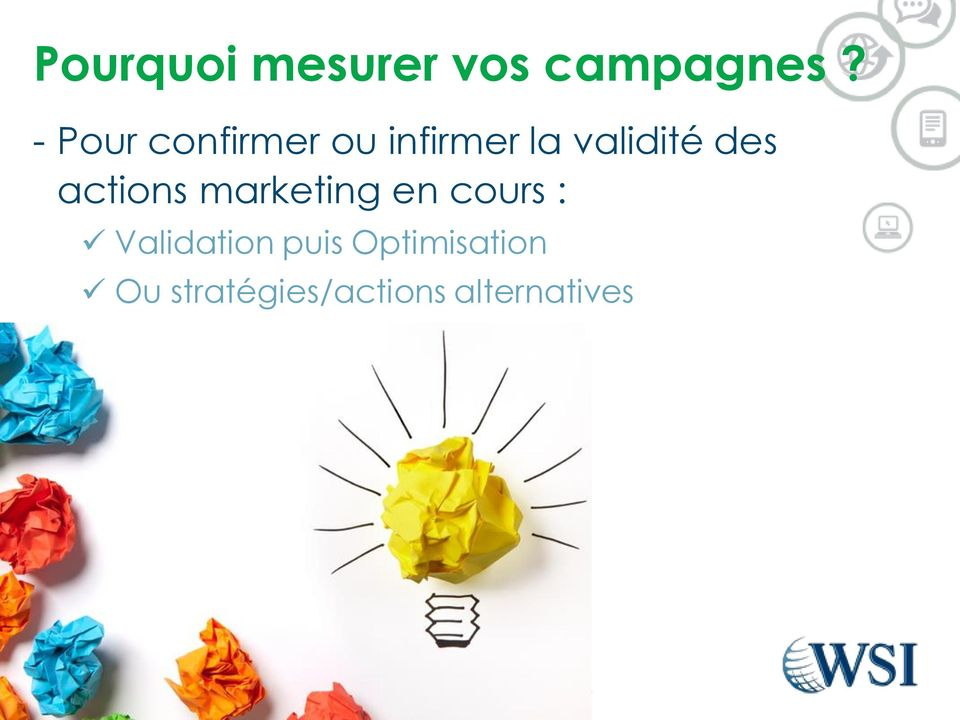 des actions marketing en cours :