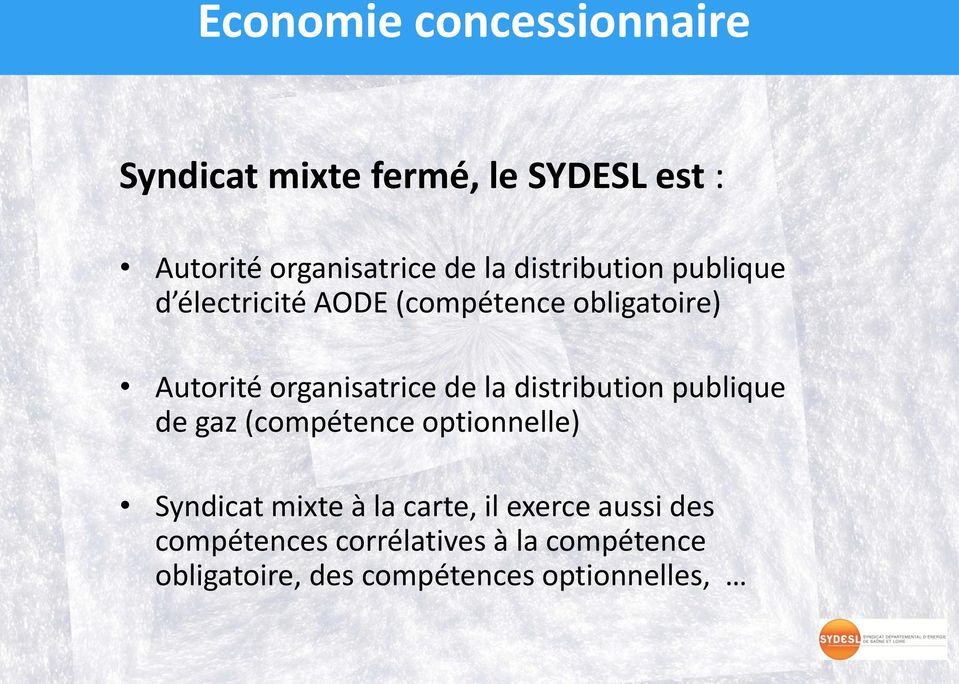 la distribution publique de gaz (compétence optionnelle) Syndicat mixte à la carte, il