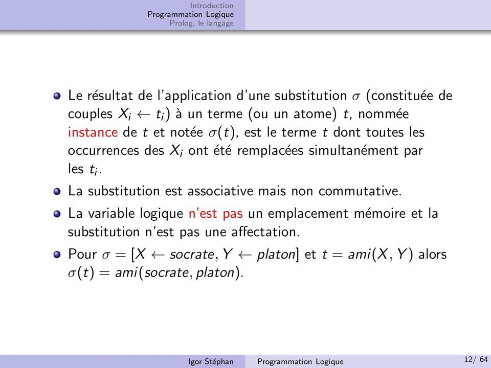 La substitution est associative mais non commutative.
