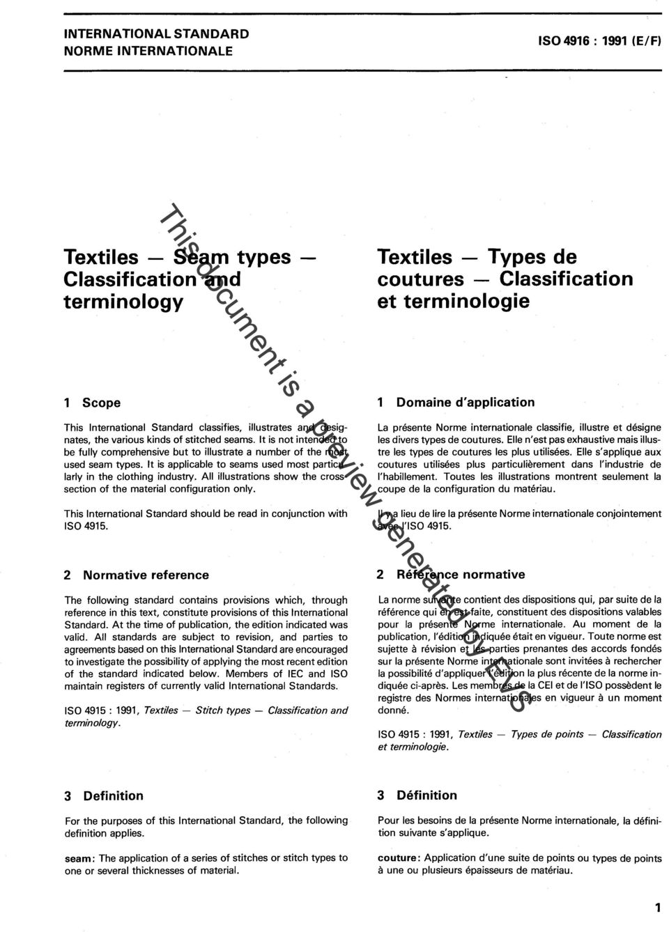 lt is applicable to seams used most particularly in the clothing industry. All illustrations show the crosssection of the material configuration only.