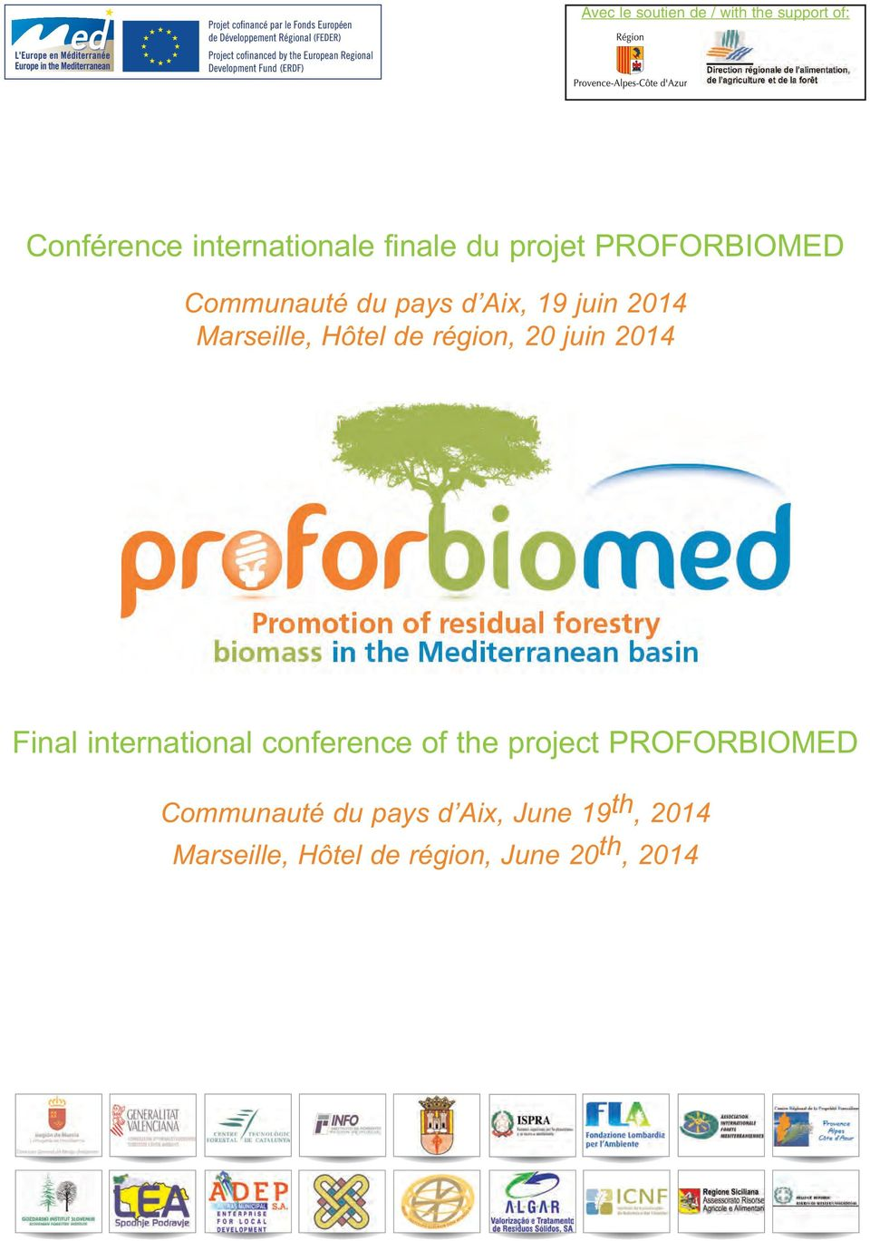 région, 20 juin 2014 Final international conference of the project PROFORBIOMED