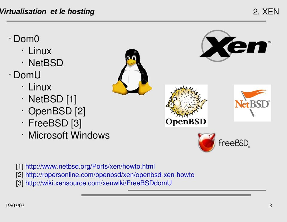 org/ports/xen/howto.html [2] http://ropersonline.