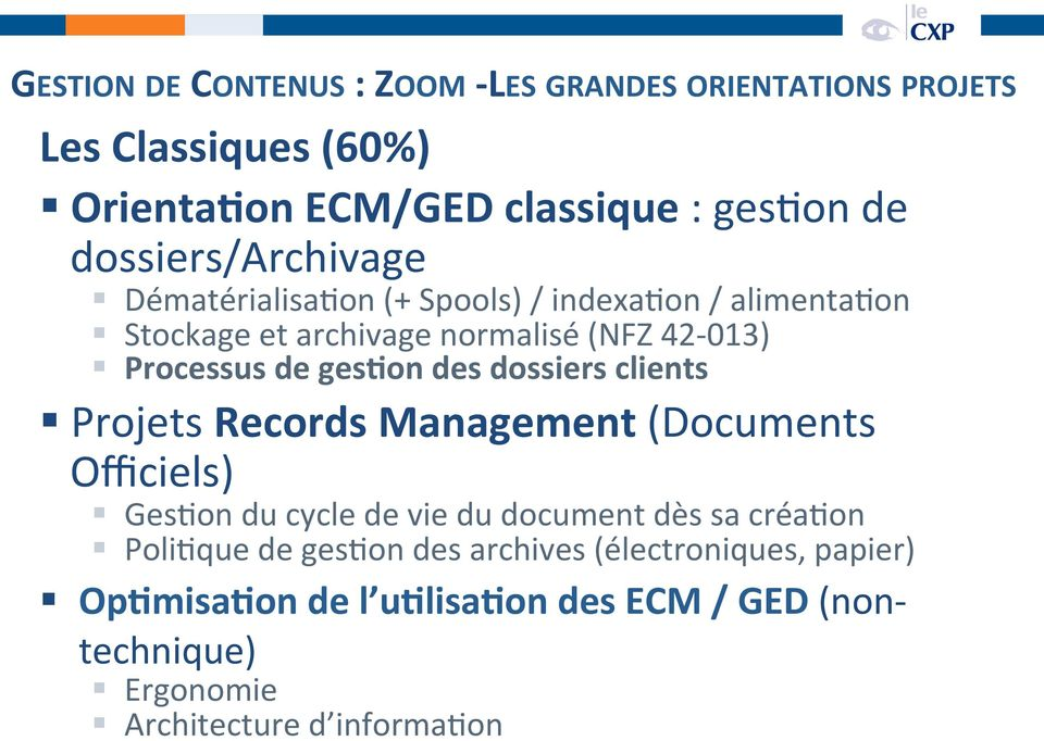 ges1on des dossiers clients Projets Records Management (Documents Officiels) GesUon du cycle de vie du document dès sa créauon