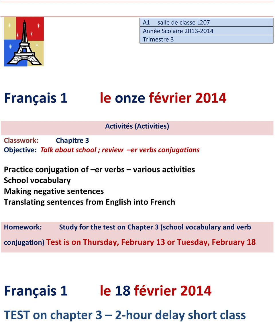 from English into French Homework: Study for the test on Chapter 3 (school vocabulary and verb conjugation) Test is