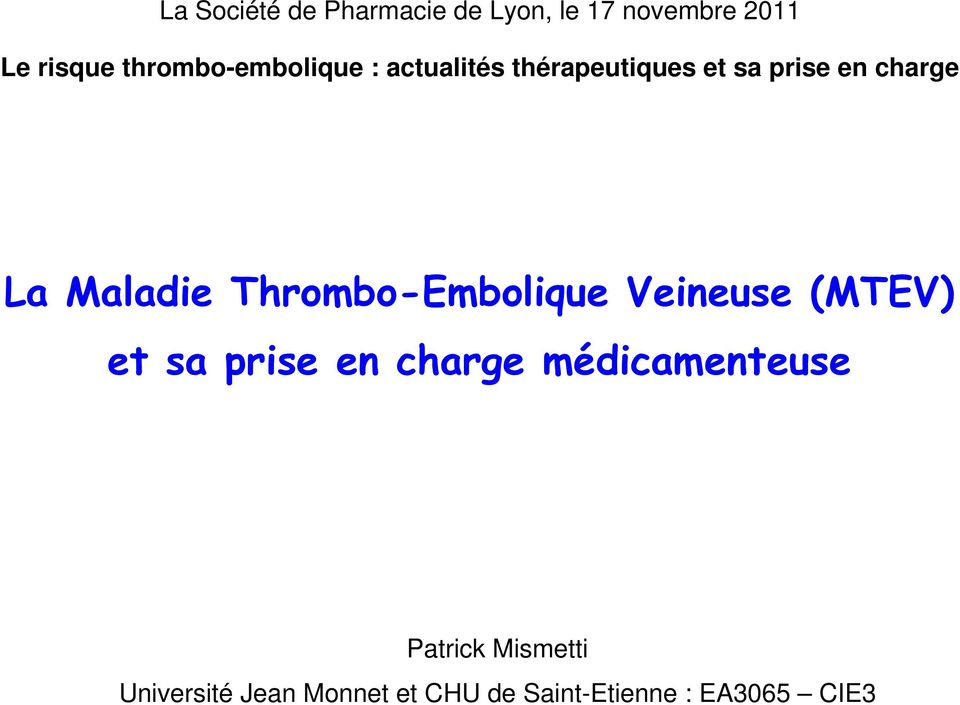 Maladie Thrombo-Embolique Veineuse (MTEV) et sa prise en charge