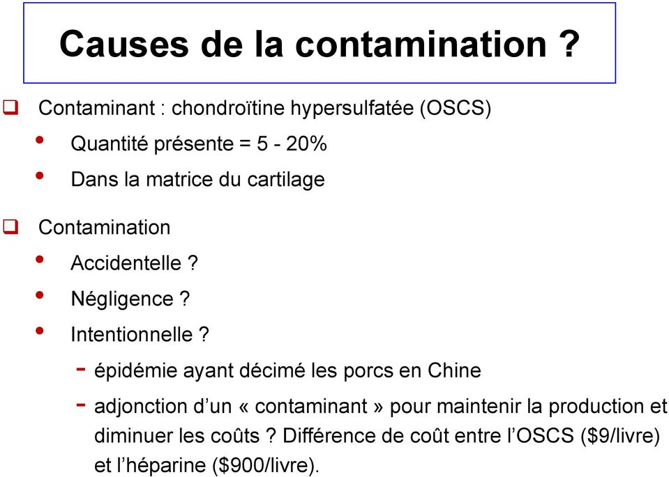 cartilage Contamination Accidentelle? Négligence? Intentionnelle?