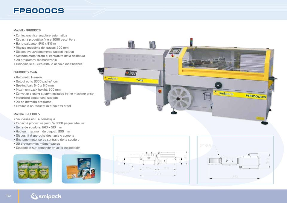packs/hour Sealing bar: 640 x 510 mm Maximum pack height: 200 mm Conveyor closing system included in the machine price Motorized center seal system 20 on memory programs Available on request in