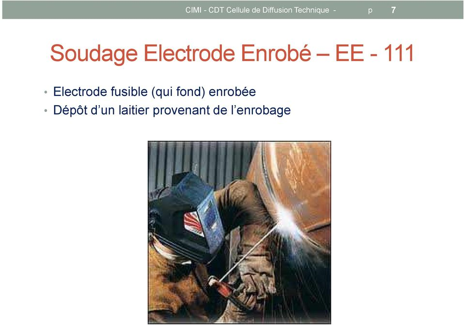 EE - 111 Electrode fusible (qui fond)
