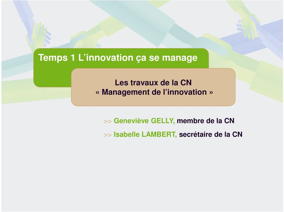 innovation» >> Geneviève GELLY, membre