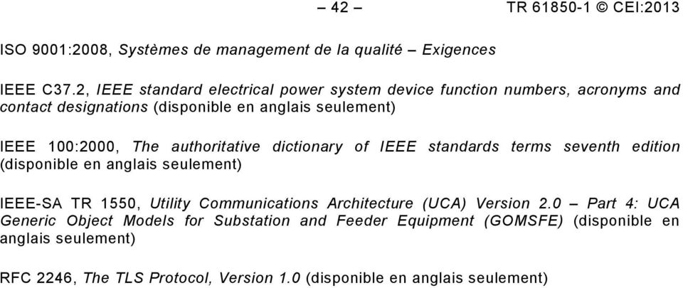 terms seventh edition (disponible en anglais seulement) IEEE-SA TR 1550, Utility Communications Architecture (UCA) Version 2.
