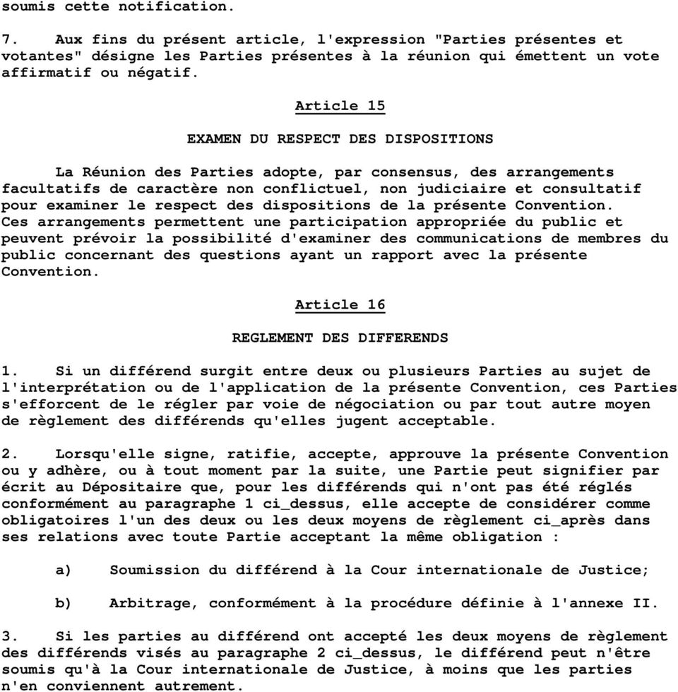 respect des dispositions de la présente Convention.