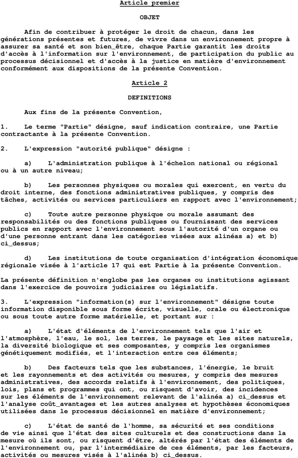 dispositions de la présente Convention. Article 2 DEFINITIONS Aux fins de la présente Convention, 1.