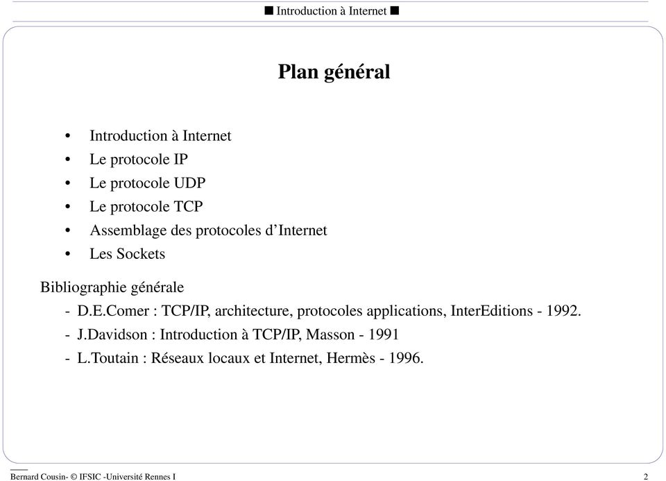 Comer : TCP/IP, architecture, protocoles applications, InterEditions - 1992. - J.