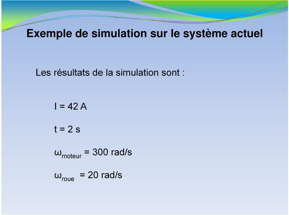 simulation sont : I = 42 A t = 2 s