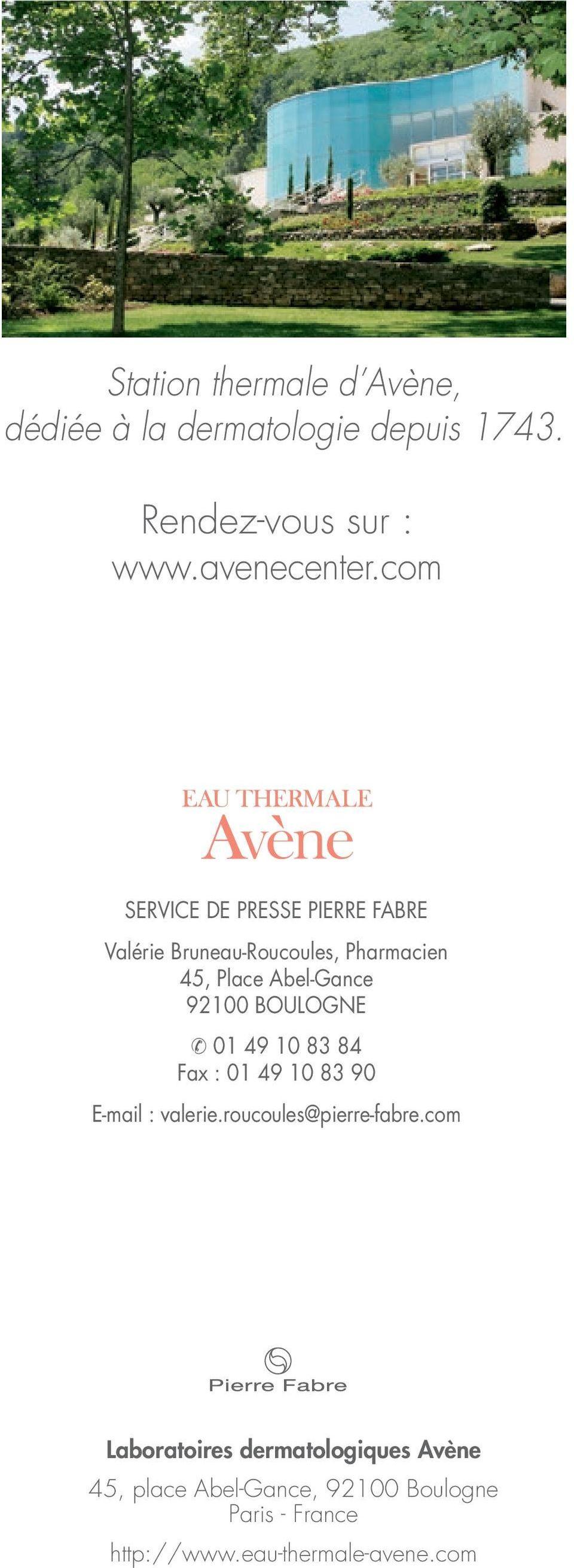 BOULOGNE & 01 49 10 83 84 Fax : 01 49 10 83 90 E-mail : valerie.roucoules@pierre-fabre.