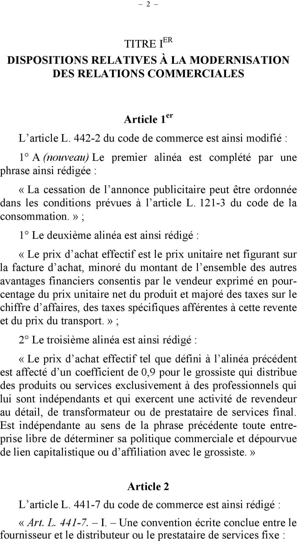 conditions prévues à l article L. 121-3 du code de la consommation.