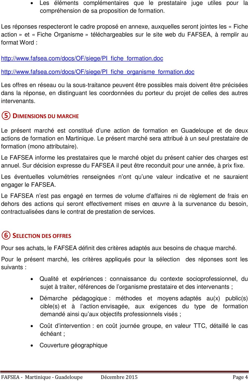 http://www.fafsea.com/docs/of/siege/pi_fiche_formation.doc http://www.fafsea.com/docs/of/siege/pi_fiche_organisme_formation.