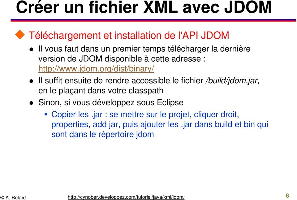 org/dist/binary/ Il suffit ensuite de rendre accessible le fichier /build/jdom.