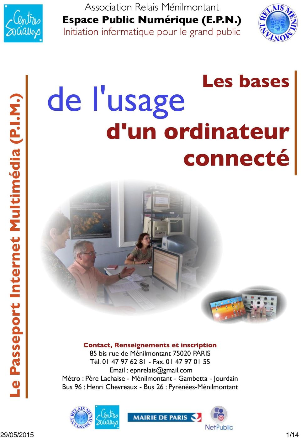 ) Initiation informatique pour le grand public Les bases de l'usage d'un ordinateur connecté Contact,