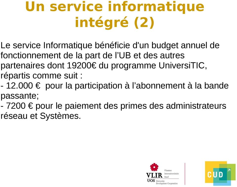 programme UniversiTIC, répartis comme suit : - 12.