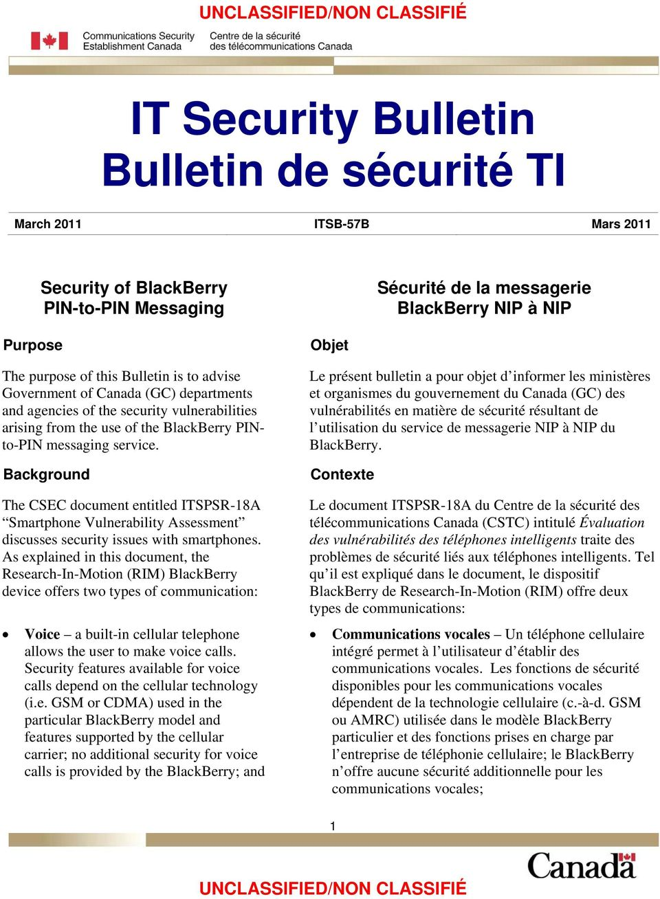 Background The CSEC document entitled ITSPSR-18A Smartphone Vulnerability Assessment discusses security issues with smartphones.