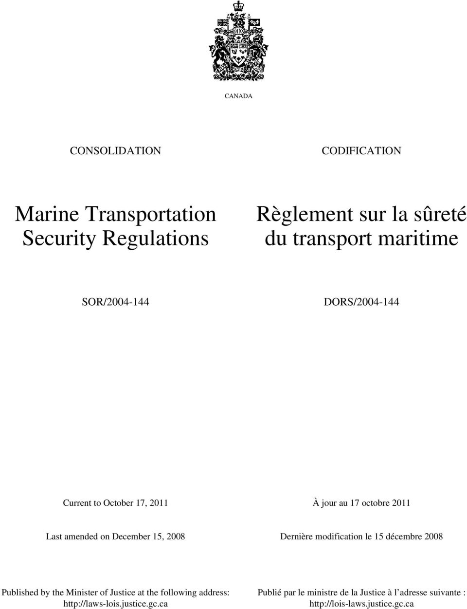 15, 2008 Dernière modification le 15 décembre 2008 Published by the Minister of Justice at the following address: