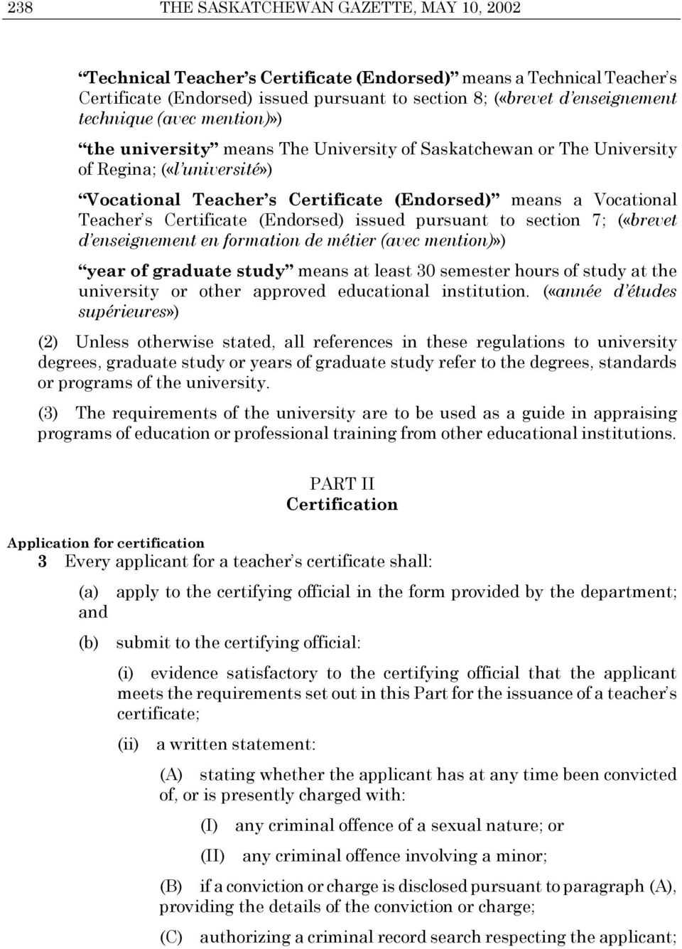 Certificate (Endorsed) issued pursuant to section 7; («brevet d enseignement en formation de métier (avec mention)») year of graduate study means at least 30 semester hours of study at the university