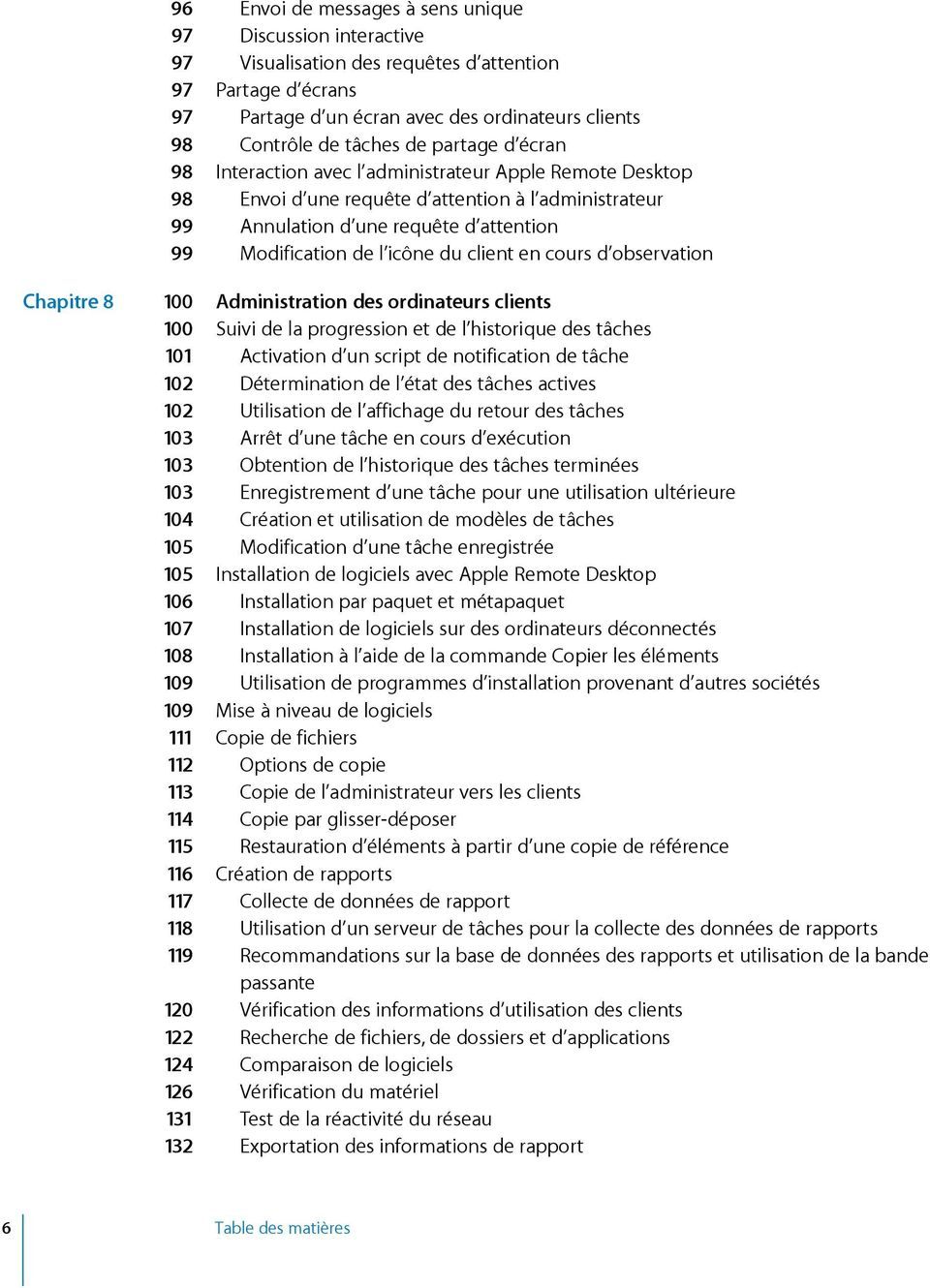 100 Administrationdesordinateursclients 100 Suividelaprogressionetdel historiquedestâches 101 Activationd unscriptdenotificationdetâche 102 Déterminationdel étatdestâchesactives 102 Utilisationdel