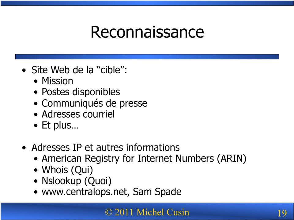 autres informations American Registry for Internet Numbers (ARIN)