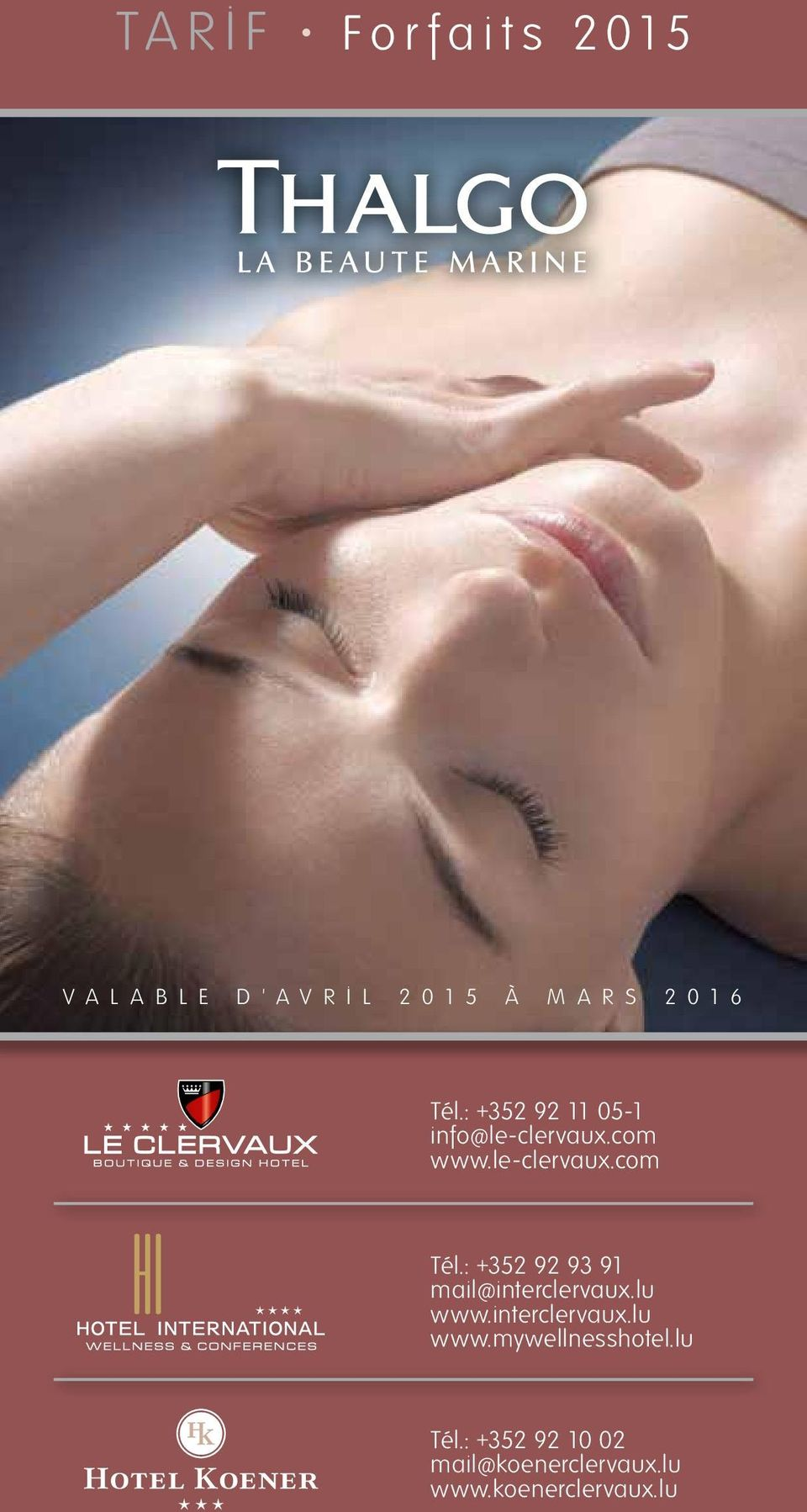 : +352 92 93 91 mail@interclervaux.lu www.interclervaux.lu www.mywellnesshotel.