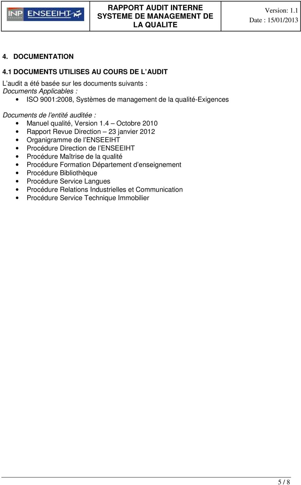 management de la qualité-exigences Documents de l entité auditée : Manuel qualité, Version 1.
