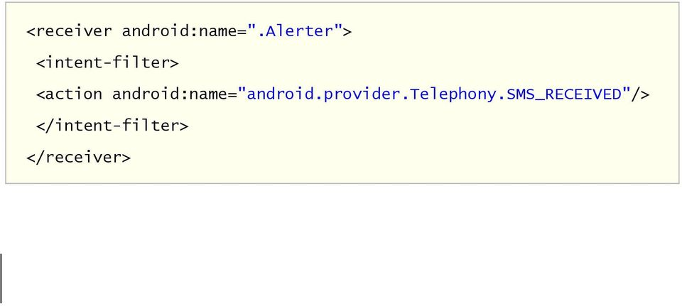 "android:name=""android.provider."