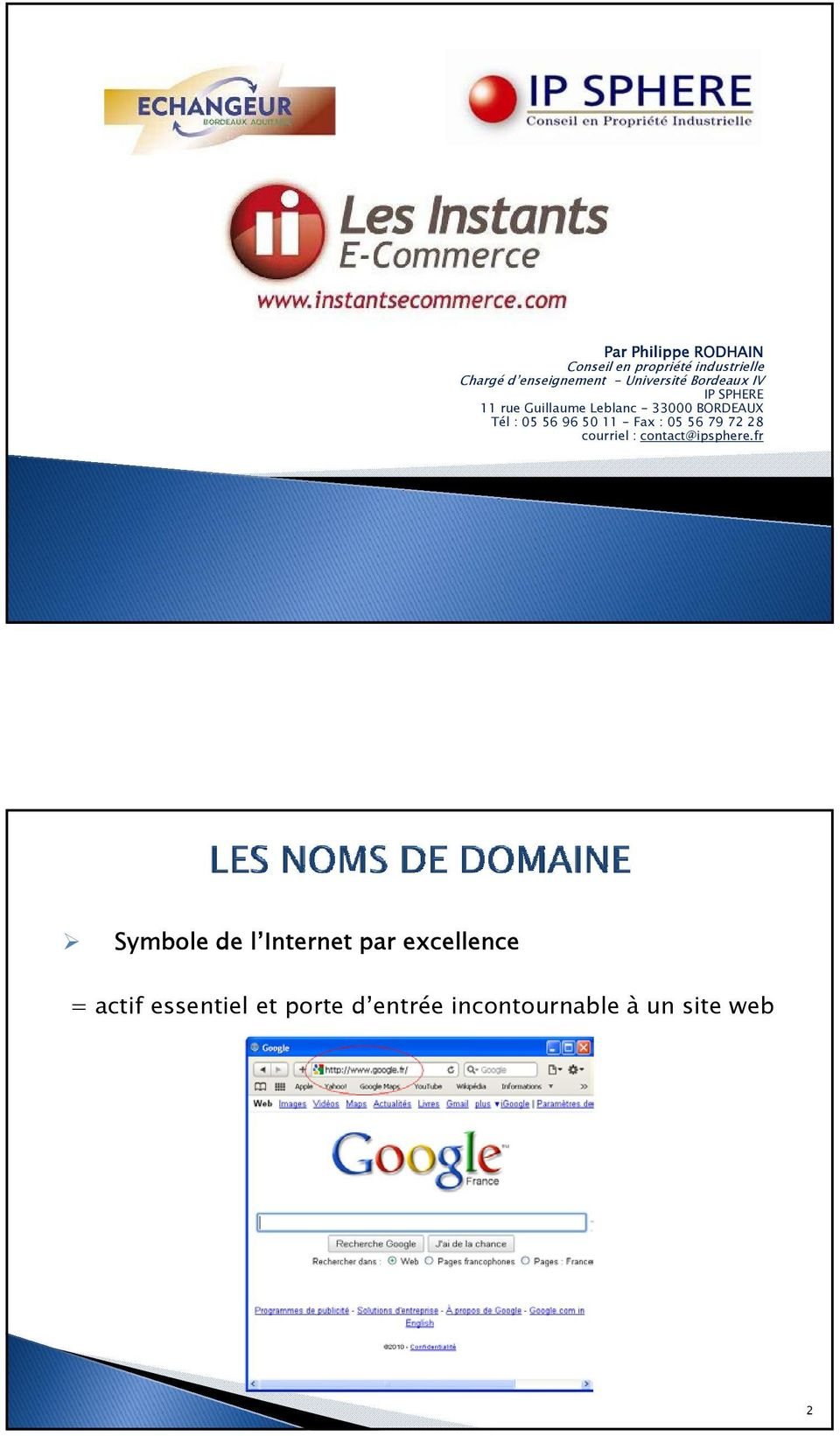05 56 96 50 11 - Fax : 05 56 79 72 28 courriel : contact@ipsphere.