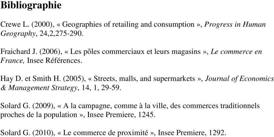 (2005), «Streets, malls, and supermarkets», Journal of Economics & Management Strategy, 14, 1, 29-59. Solard G.
