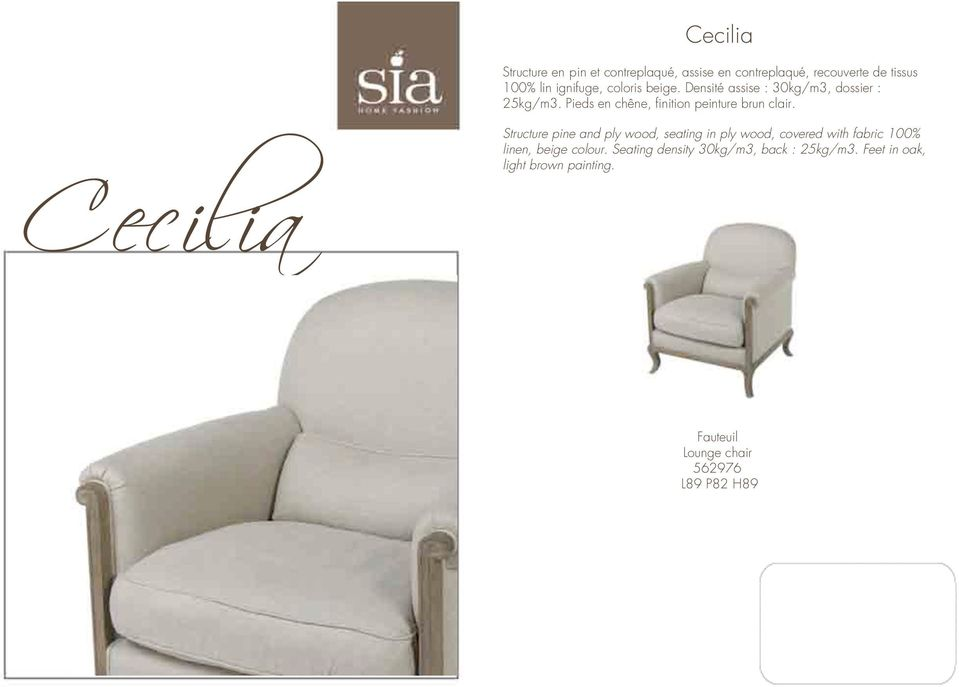 Cecilia Structure pine and ply wood, seating in ply wood, covered with fabric 100% linen, beige colour.