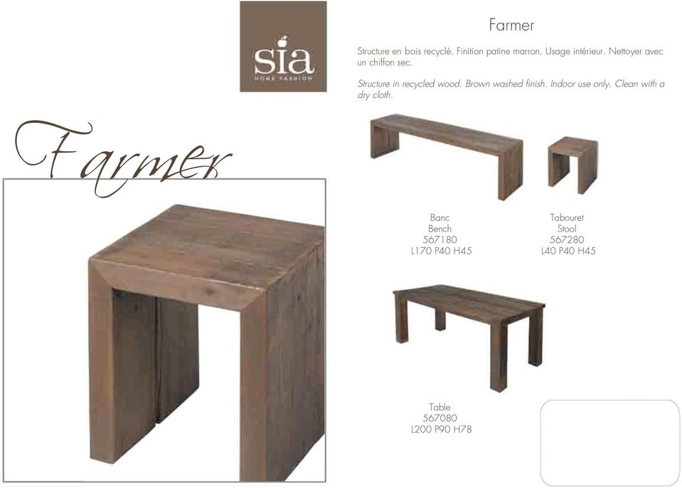 Structure in recycled wood. Brown washed finish. Indoor use only.