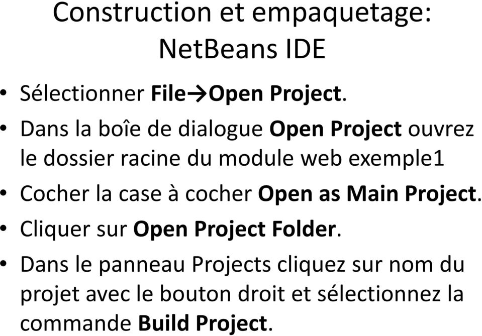 Cocher la case à cocher Open as Main Project. Cliquer sur Open Project Folder.