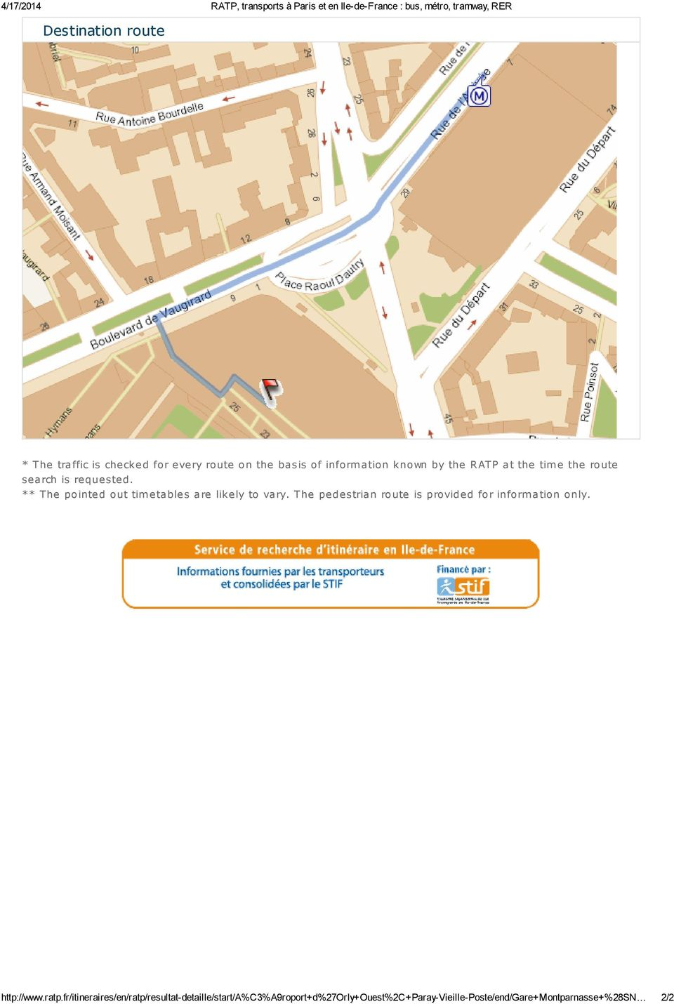 ** The pointed out tim etables are likely to vary. The pedestrian route is provided for inform ation only. http://www.