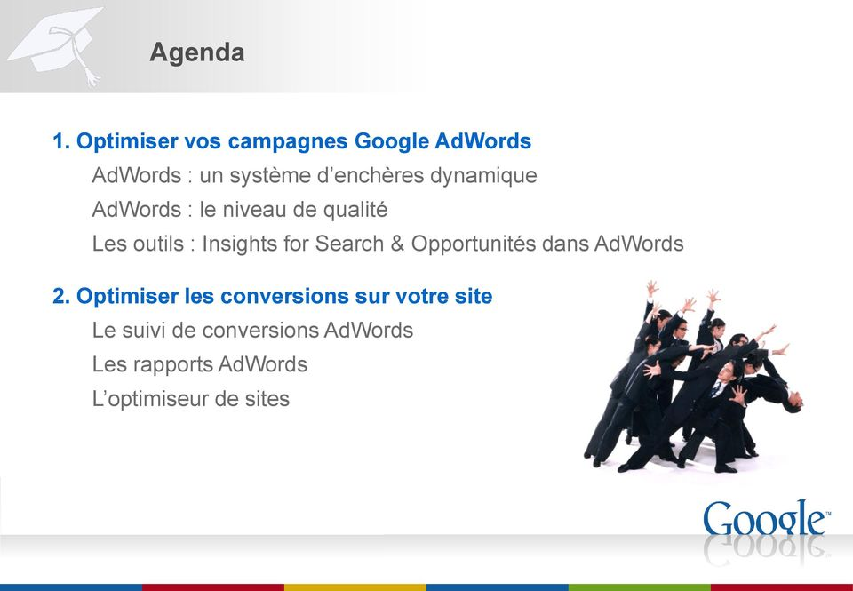 dynamique AdWords : le niveau de qualité Les outils : Insights for Search &
