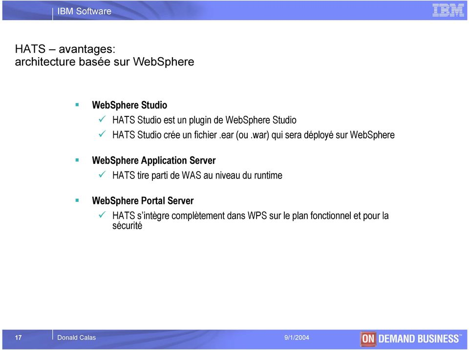 war) qui sera déployé sur WebSphere WebSphere Application Server HATS tire parti de WAS au