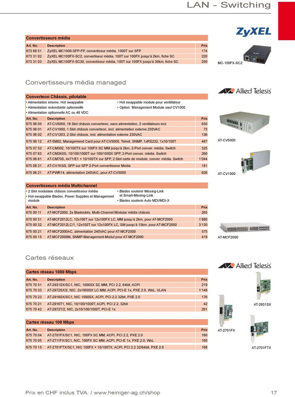 Alimentation redondante optionnelle Hot swappable module pour ventillateur Option: Management Module sauf CV1000 Alimentation optionnelle AC ou 48 VDC 675 06 05 AT-CV5000, 18 Slot châssis converteon,