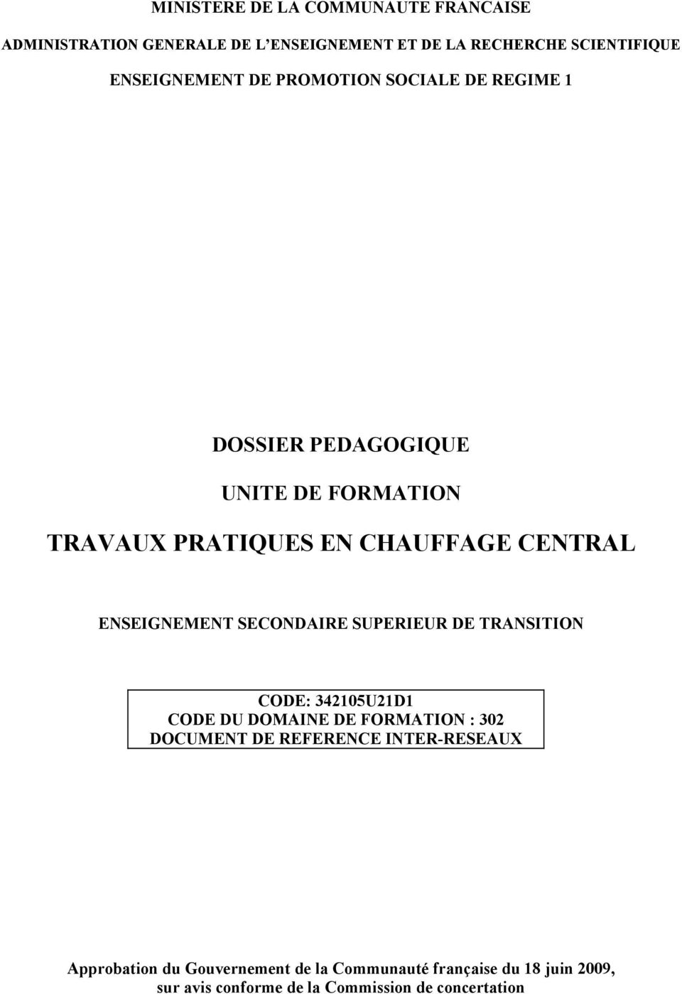SECONDAIRE SUPERIEUR DE TRANSITION CODE: 342105U21D1 CODE DU DOMAINE DE FORMATION : 302 DOCUMENT DE REFERENCE INTER-RESEAUX