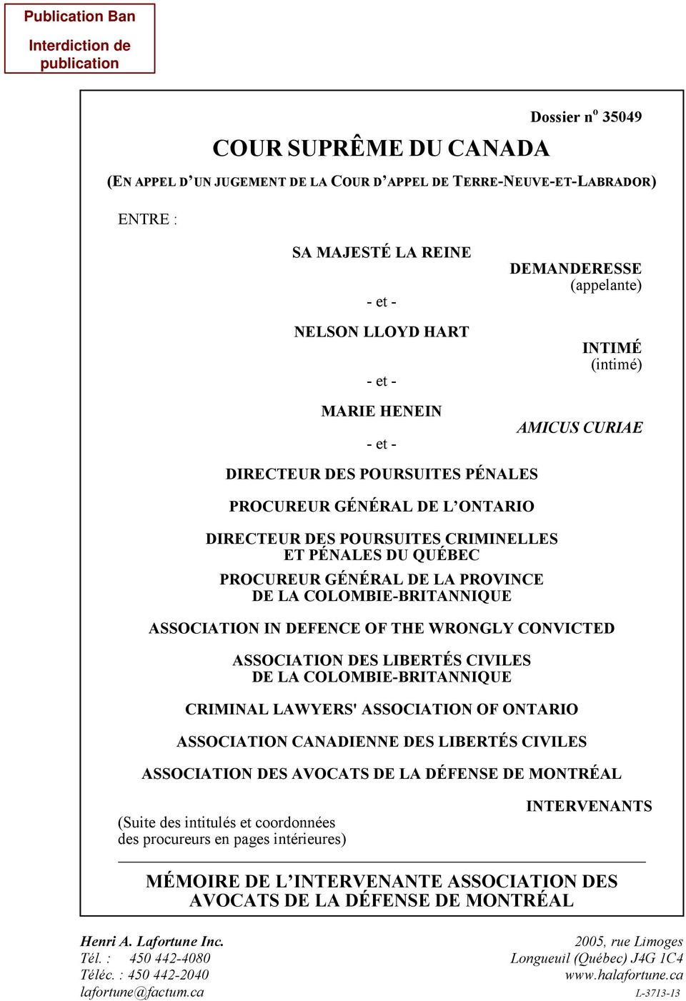 LA PROVINCE DE LA COLOMBIE-BRITANNIQUE ASSOCIATION IN DEFENCE OF THE WRONGLY CONVICTED ASSOCIATION DES LIBERTÉS CIVILES DE LA COLOMBIE-BRITANNIQUE CRIMINAL LAWYERS' ASSOCIATION OF ONTARIO ASSOCIATION