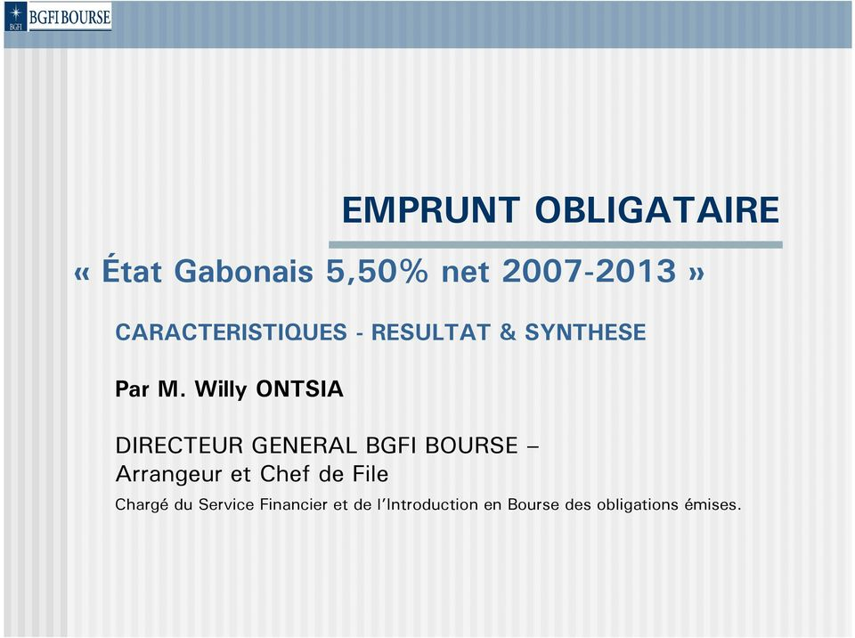 Willy ONTSIA DIRECTEUR GENERAL BGFI BOURSE Arrangeur et Chef de