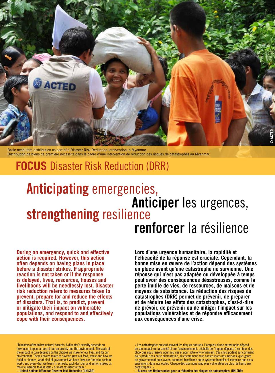 FOCUS Disaster Risk Reduction (DRR) Anticipating emergencies, Anticiper les urgences, strengthening resilience renforcer la résilience During an emergency, quick and effective action is required.